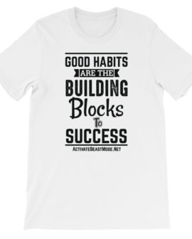 Good Habits Motivational T Shirt