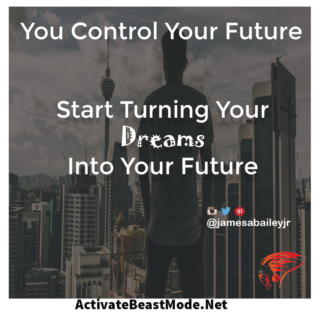 turn your dreams into your future activate beast mode motivational quotes
